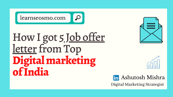 How I got 5 Job offer letter from top Digital marketing of India Ashutosh mishra digital marketer
